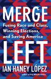 Fusing Race and Class, Winning Elections, and Saving America book cover