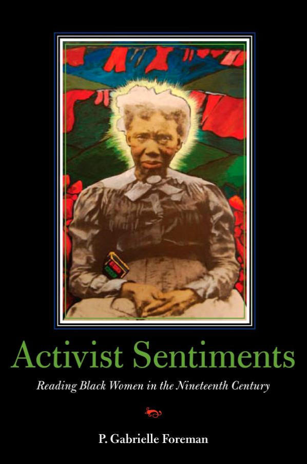 Activist Sentiments: Reading Black Women in the Nineteenth Century  cover image