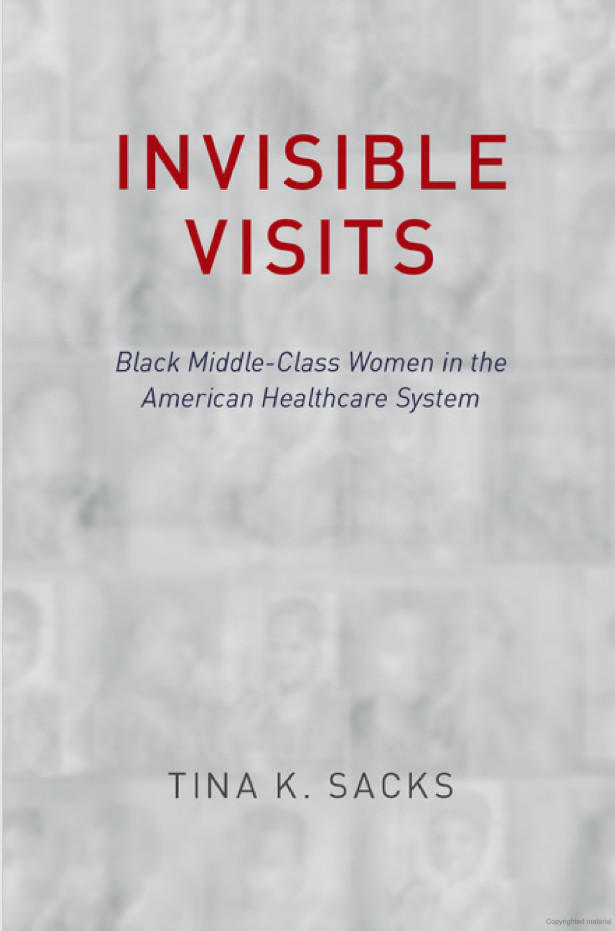 Invisible Visits: Black Middle-Class Women in the American Healthcare System cover
