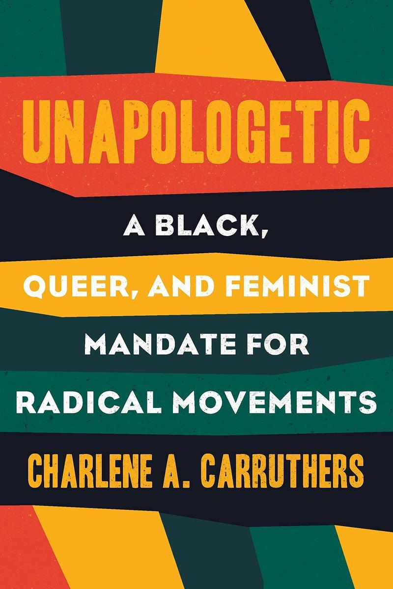 Unapologetic: A Black, Queer and Feminist Mandate for Radical Movements cover